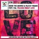 Denis The Menace, Alexey Romeo, FML  - Talking About Love (DJ Kone & Marc Palacios Remix)