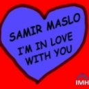Samir Maslo - I'm in Love with You (Original Mix)