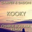 Gamper & Dadoni - Kooky (Charlie Boulala RMX)