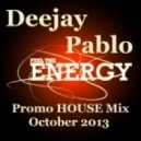 Deejay Pablo - Feel The Energy PROMO House MIX