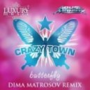 Crazy Town - Butterfly (Dima Matrosov Remix)