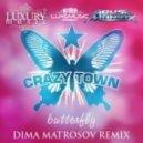 Crazy Town - Butterfly (Dima Matrosov Radio Edit)