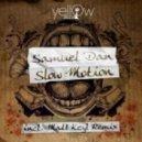 Samuel Dan - Slow Motion (Matt Keyl Remix)