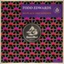 Todd Edwards  - No Place Like London (Original Mix)