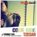 Tzesar - Cock Ride (Original Mix)