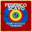 Federico Scavo - Funky Nassau (Tim Cullen Remix)