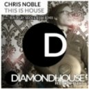 Chris Noble - This Is House (Ben Delay Remix)