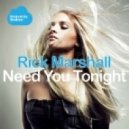 Rick Marshall - Need You Tonight (Original Mix)