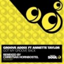Groove Addix, Annette Taylor - Got My Groove Back (Original Mix)