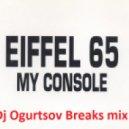 Eiffel 65 - My console