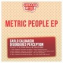 Carlo Caldareri, Disordered Perception, JR From Dallas - Metric People (JR From Dallas Ghetto Mix)