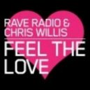 Rave Radio, Chris Willis - Feel The Love (Mobin Master, Tate Strauss Remix)