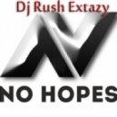 Dj Rush Extazy - No Hopes