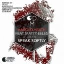 Harold Heath, Matty Eeles - Speak Softly (Valentino Guerriero Dark Flight mix)