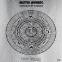 Matteo Monero - Nothing by Chance (Original Mix)