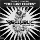 Robert Vadney - The Last Circus (Der Mystik Remix)