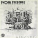 Under Pressure - Disorder (Original Mix)