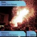 Dzim -  Small Town Rebels (Matias Spataro Remix)