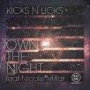 Kicks N Licks - Own the Night ft. Nicole Millar