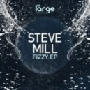 Steve Mill - Fizzy (Original Mix)