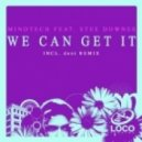 Stee Downes & MindTech - We Can Get It (dont Remix)