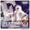 Loud Bit Project - Halloween 2013 (Special Crazy Mega Mash Up)