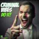 Criminal Vibes  -  Do It! (Original Mix)