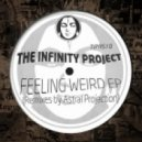 The Infinity Project - Feeling Very Weird (Original Mix)