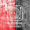 Tom Hades - Dirty Endings (Original Mix)