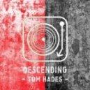 Tom Hades - Descending (Original Mix)