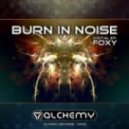 Burn In Noise - Foxy (Nevermind Remix)