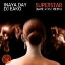 Inaya Day, DJ Eako - Superstar (Dave Rose Remix)