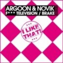 Argoon & Novik - Brake (Original Mix)