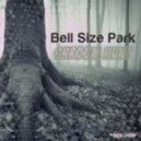 Bell Size Park - The Shroom Hunt (Original Mix)