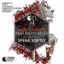 Harold Heath, Matty Eeles - Speak Softly (Vocal Mix Instumental Dub)