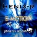 Henix-R - E-Motion (Original Mix)