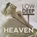 Low Deep T - Heaven (2013 Remix)