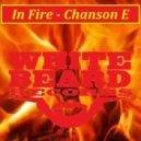 Chanson E - In Fire (Original Mix)
