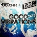 Botoxx & Tom Belmond - Good Vibrations (Harper & Doyle Remix)