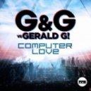 G & G vs. Gerald G! - Computer Love (Megara Vs. DJ Lee Mix)