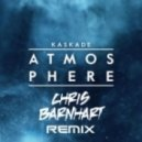 Kaskade  - Atmosphere (Chris Barnhart Remix)