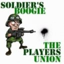 The Players Union - Soldiers Boogie (Original Mixl)