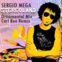 Sergio Mega - Stereoland (Carl Bee Remix)