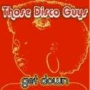 Those Disco Guys - Get Down (Original Disco Mix)