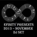 Efinity -  2013 November DJ Set