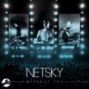 Netsky - Without You