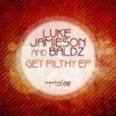 Luke Jamieson, Baldz - Filthy (Original Mix)
