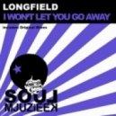 Longfield - I Won't Let You Go Away