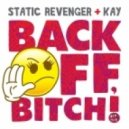 Static Revenger feat. Kay - Back Off, Bitch! (Original Extended Mix)