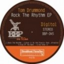 Tom Drummond - Rock The Rhythm (Original Mix)